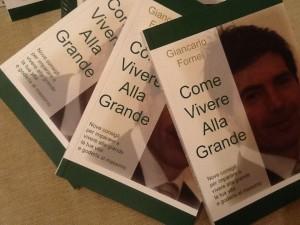 Come Vivere Alla Grande, il libro motivazionale scritto dal coach toscano Giancarlo Fornei, che ha ricevuto ben 36 recensioni positive, una più bella dell'altra...