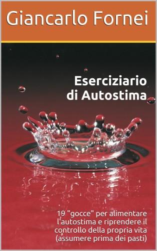 Sta per arrivare l'eserciziario di Autostima scritto dal coach motivazionale Giancarlo Fornei!