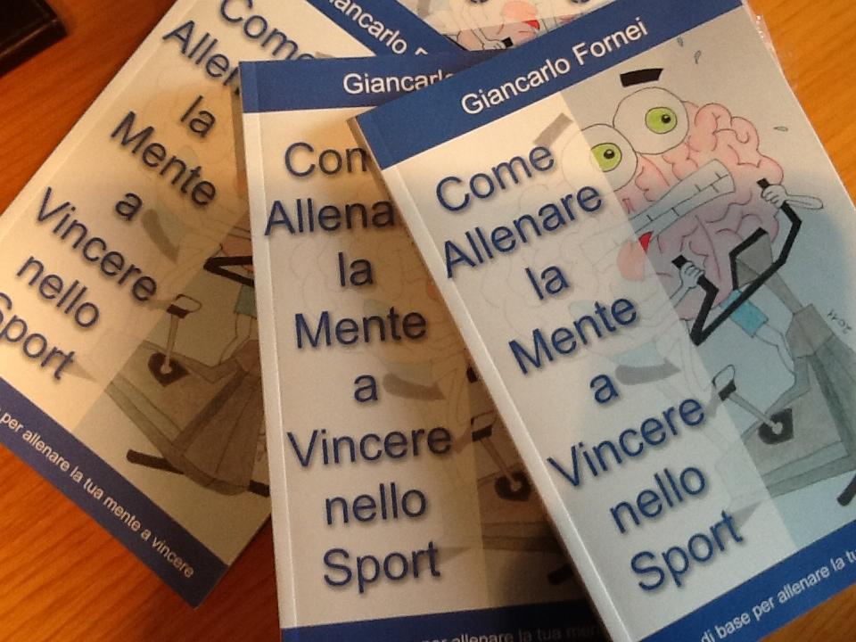 Come Allenare la Mente a Vincere nello Sport - scritto dal coach motivazionale Giancarlo Fornei