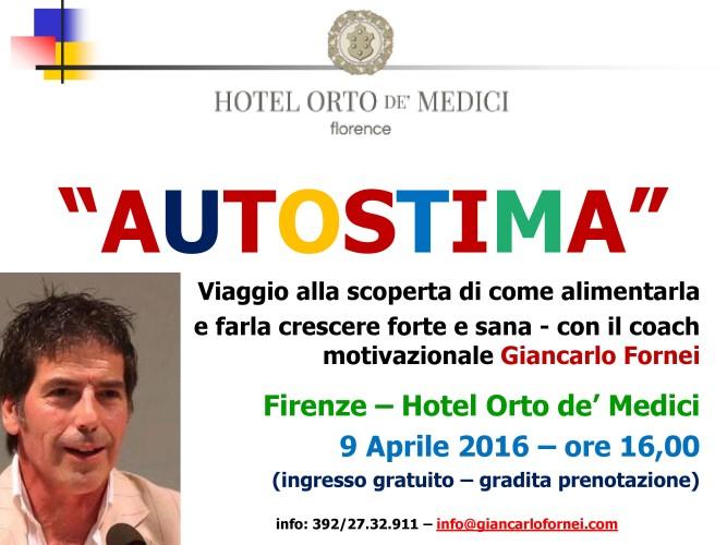 Firenze: sabato 9 aprile 2016, l'Hotel Orto de' Medici ospita la conferenza sull'Autostima del coach motivazionale Giancarlo Fornei (ingresso gratuito)!