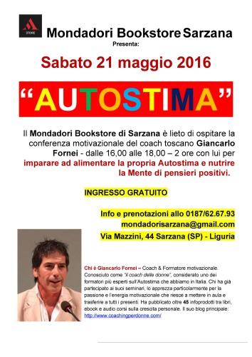 AUTOSTIMA TOUR 2016: sabato 21 maggio il Mondadori Bookstore di Sarzana ospita una conferenza del coach motivazionale Giancarlo Fornei...