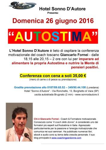 AUTOSTIMA TOUR 2016: conferenza motivazionale del coach Giancarlo Fornei con cena all'Hotel Sonno D'Autore - Borghetto di Vara (domenica 26 giugno 2016)...