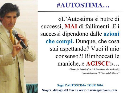 #AUTOSTIMA: una frase del coach motivazionale Giancarlo Fornei!