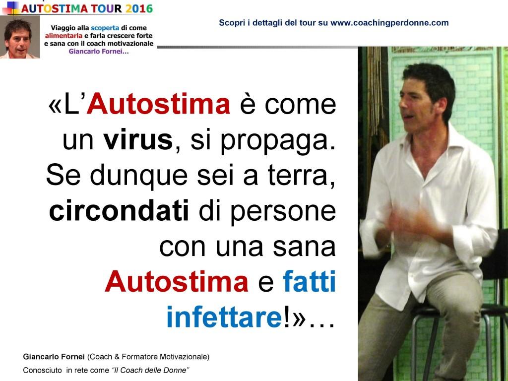 AUTOSTIMA - lasciati infettare - una frase del coach motivazionale Giancarlo Fornei (30 luglio 2016)
