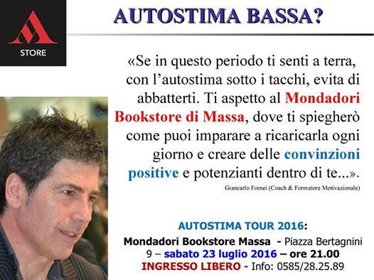 #AUTOSTIMA - Dai teatri alle piazze: sabato 23 luglio 2016 l'Autostima Tour del coach motivazionale Giancarlo Fornei sbarca a Massa, al Mondadori Bookstore!