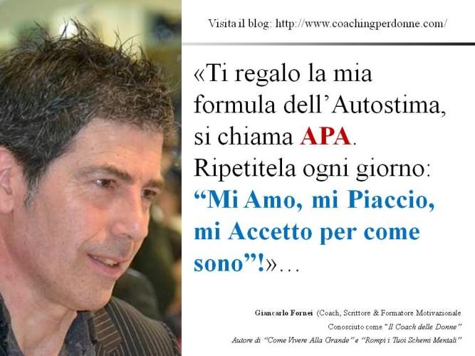 Autostima - APA, la Formula Segreta dell'Autostima del coach motivazionale Giancarlo Fornei!