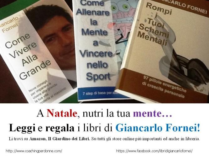 A Natale, nutri la tua mente: leggi e regala i libri del coach motivazionale Giancarlo Fornei!