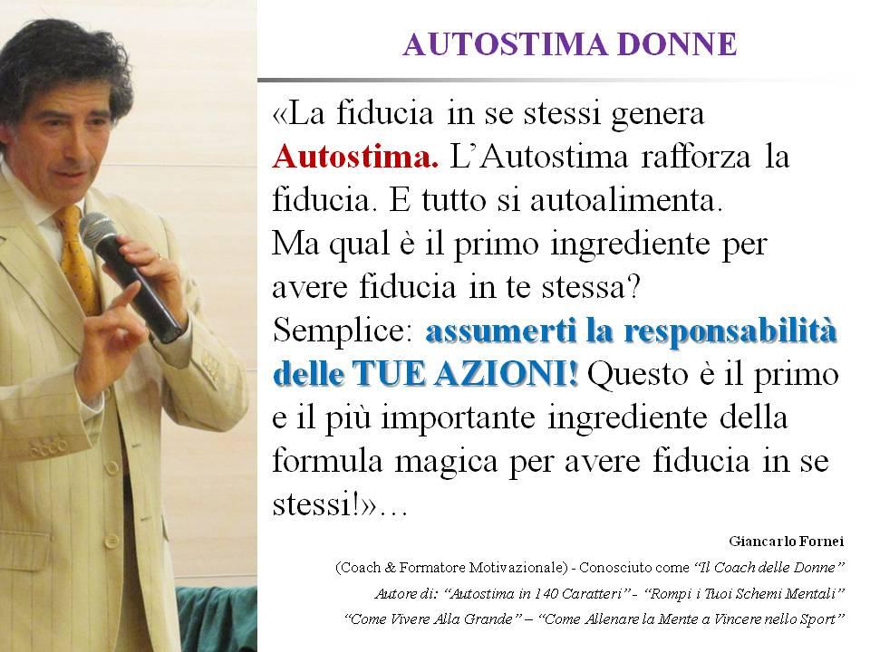 #AUTOSTIMA donne - il primo ingrediente per aver fiducia in te stessa - una frase del coach motivazionale Giancarlo Fornei (25 marzo 2017).ppt