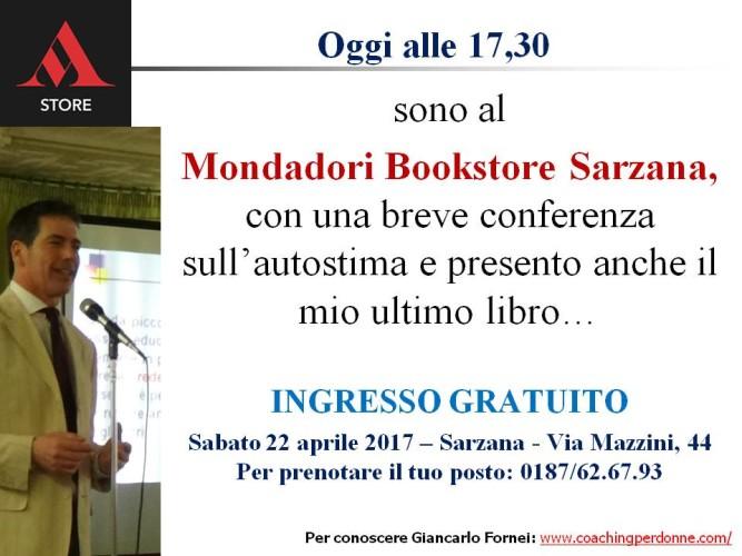 """Autostima - conferenze gratuite coach Giancarlo Fornei: oggi sono a Sarzana, dove presento """"Autostima in 140 Caratteri"""" al Mondadori Bookstore (22 aprile 2017)..."""