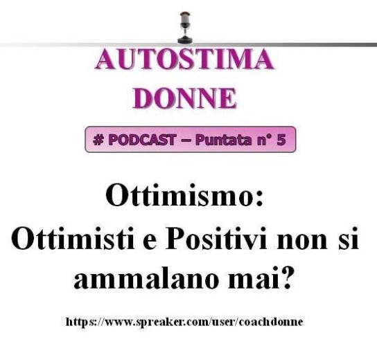 Autostima Donne - puntata 5 - gli ottimisti non si ammalano mai? (podcast audio)...