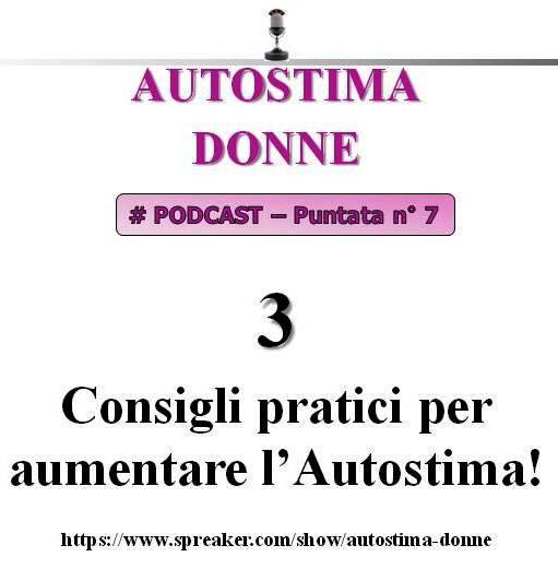 7° puntata Autostima Donna - 3 consigli pratici per aumentare l'autostima!