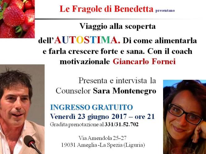 """#AUTOSTIMA TOUR 2017 - venerdì 23 giugno 2017 il coach motivazionale Giancarlo Fornei è ospite de """"Le Fragole di Benedetta"""" - Ameglia (La Spezia)!"""