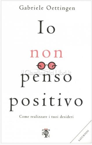 Il libro della settimana: Io Non Penso Positivo!