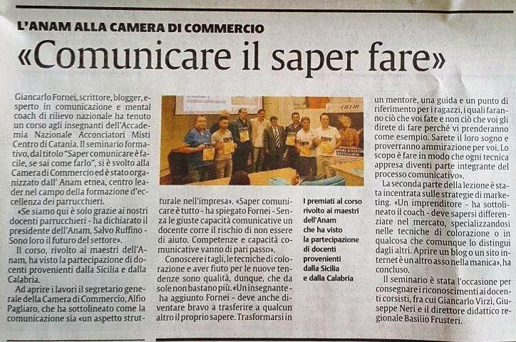 #Rassegnastampa - La Sicilia (10 luglio 2017) - seminario tenuto in Camera di Commercio di Catania dal coach motivazionale Giancarlo Fornei (organizzato dall'Anam Catania)...