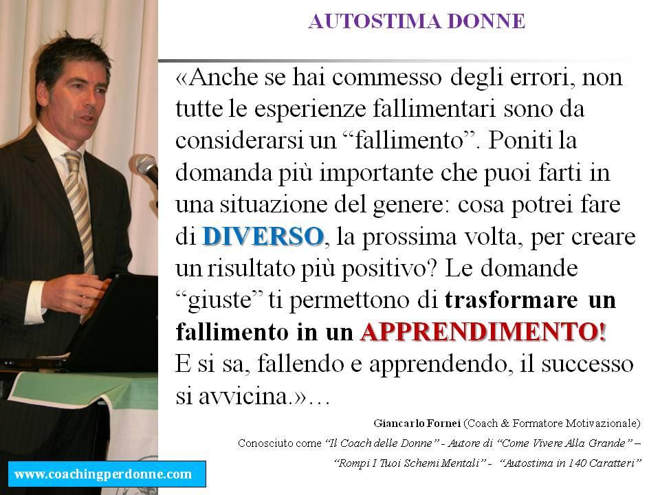 """""""Fallendo e apprendendo, il successo si avvicina"""". Una frase del coach motivazionale Giancarlo Fornei..."""