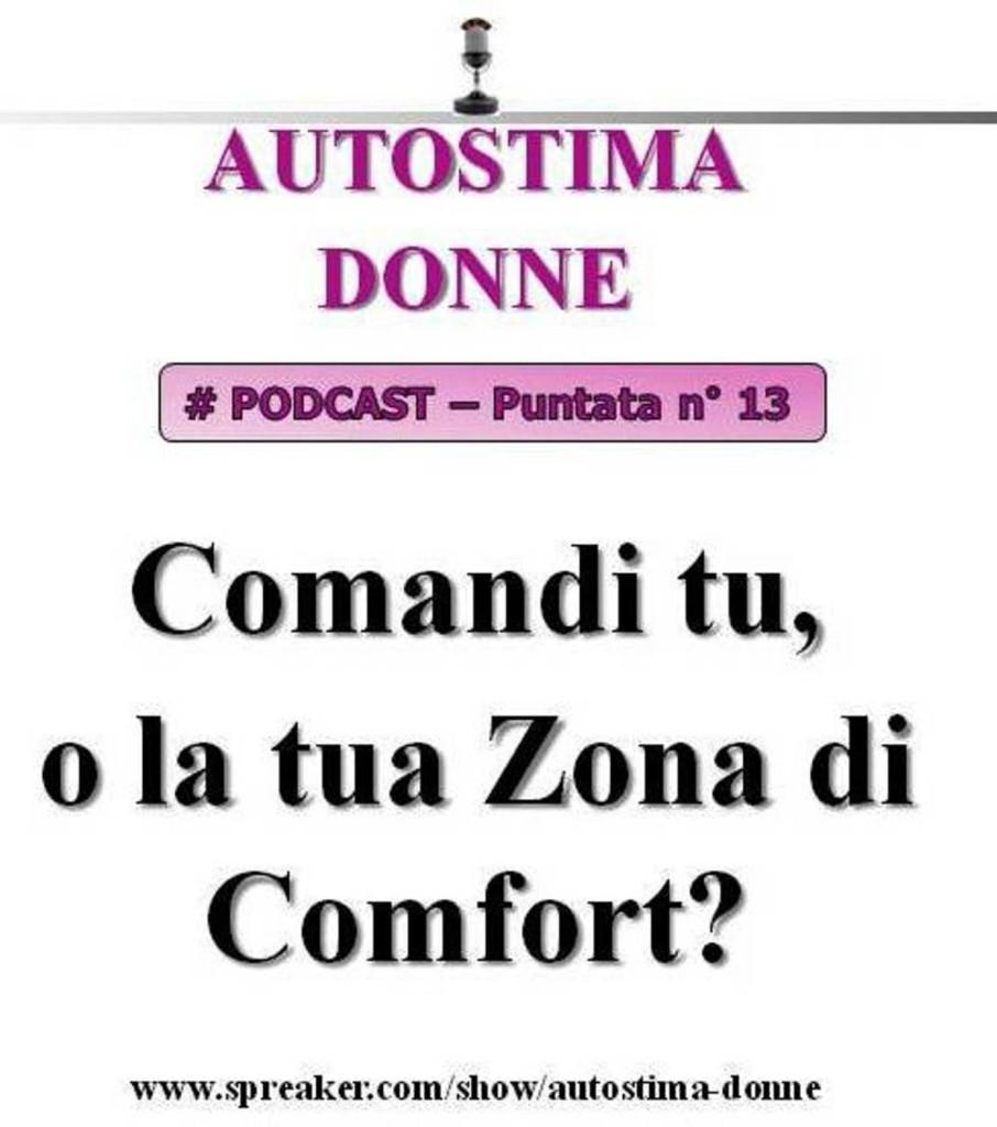 13° puntata Autostima Donna - comandi tu, o la tua zona di comfort