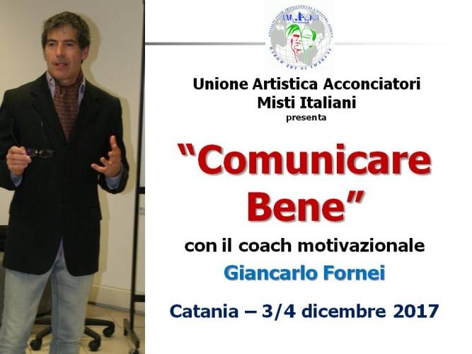 UAAMI (Unione Artistica Acconciatori Misti Italiani): Catania, 3 e 4 dicembre 2017, seminario sulla comunicazione con il coach Giancarlo Fornei!