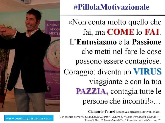 #MOTIVAZIONE - non conta quello che fai, conta come lo fai - una frase del coach motivazionale Giancarlo Fornei (22 dicembre 2017)!