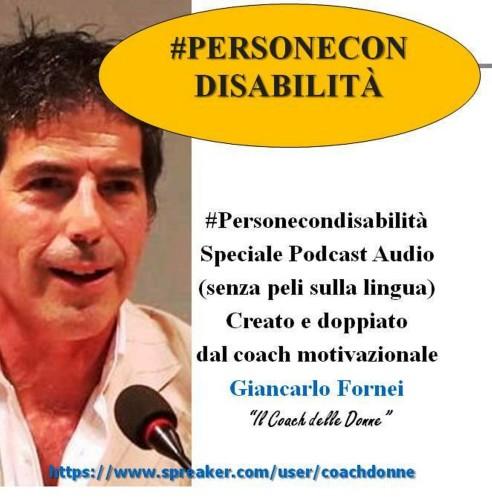 """#Personecondisabilità - Speciale disabilità - Giancarlo Fornei: """"I veri disabili siamo noi""""! (podcast audio)..."""