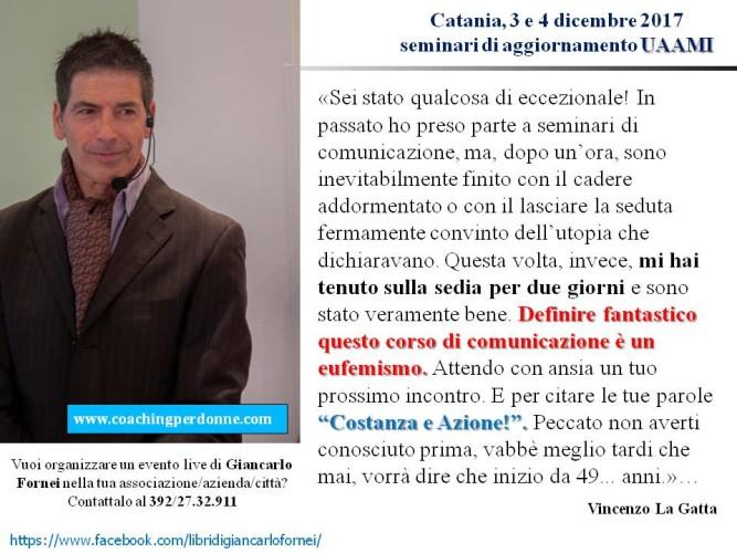 UAAMI – Catania 3 e 4 dicembre 2017 – il pensiero di Enzo La Gatta dopo aver partecipato ai seminari del coach motivazionale Giancarlo Fornei!