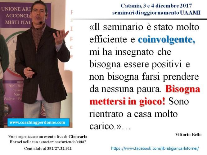 UAAMI – Catania 3 e 4 dicembre 2017 – il pensiero di Vittorio Bello dopo aver partecipato ai seminari del coach motivazionale Giancarlo Fornei!