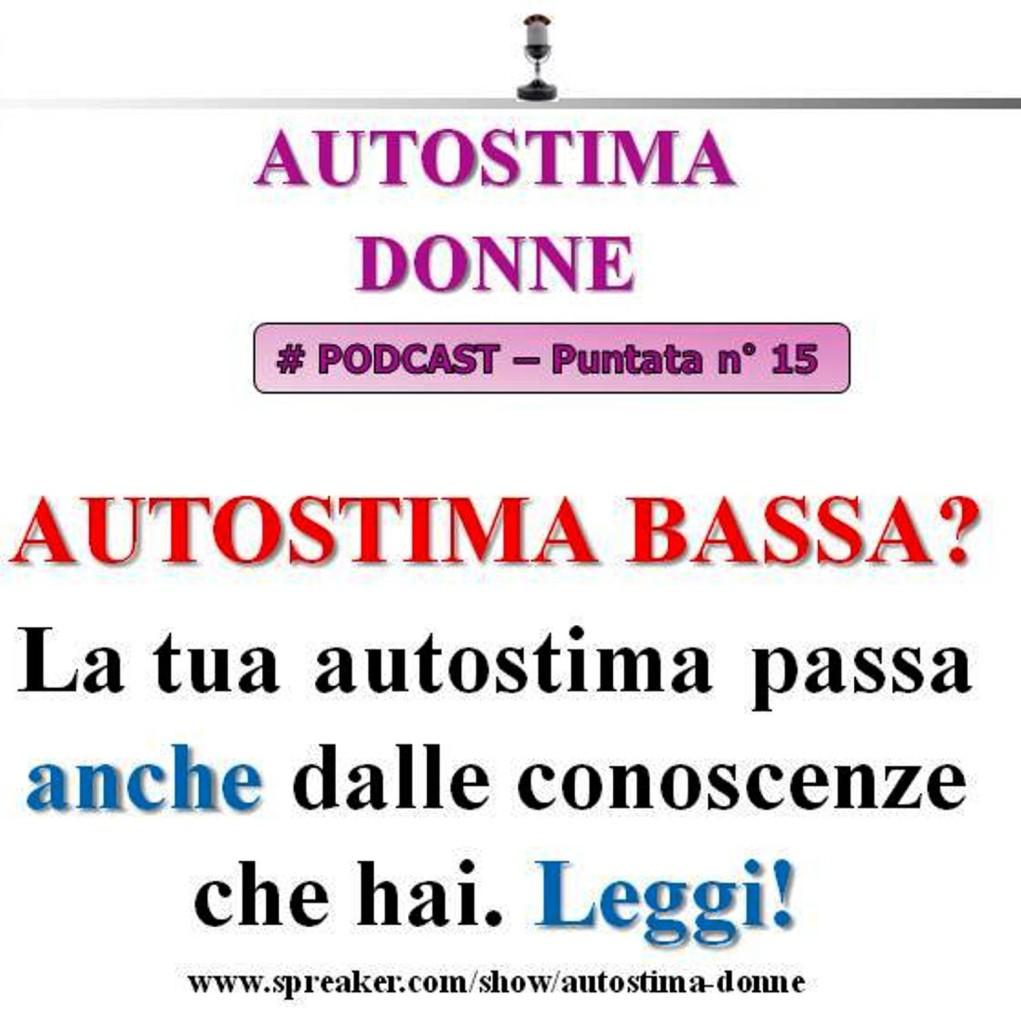 15° puntata Autostima Donna - l'autostima passa dalle conoscenze che hai, leggi!