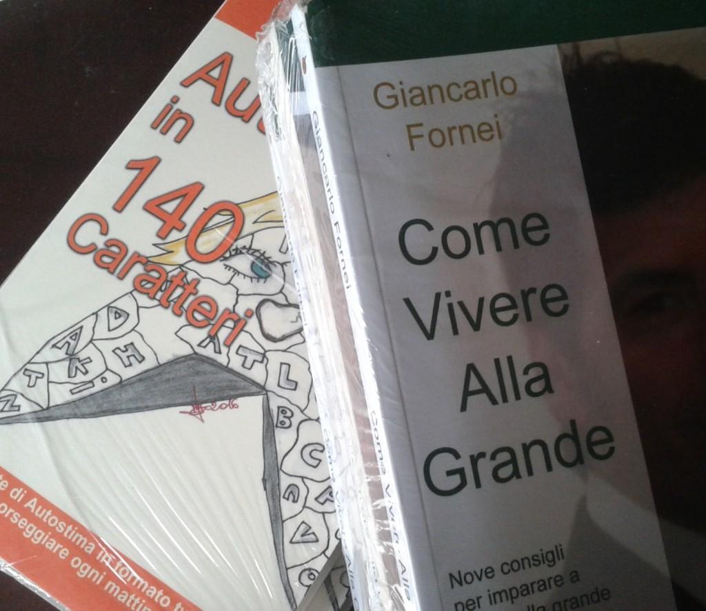 """""""Autostima in 140 Caratteri"""" e """"Come Vivere Alla Grande"""", due dei libri del coach motivazionale Giancarlo Fornei"""