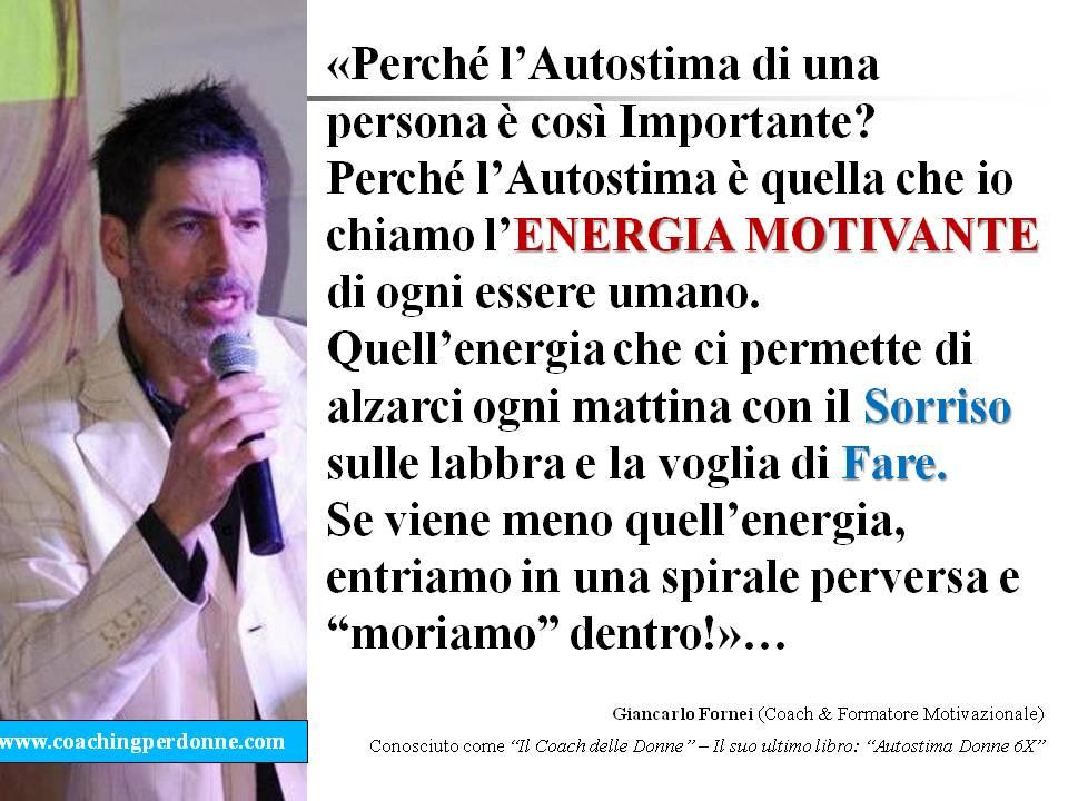 #AUTOSTIMA - perché l'autostima di una persona è così importante- una frase del coach motivazionale Giancarlo Fornei (7 maggio 2018).ppt