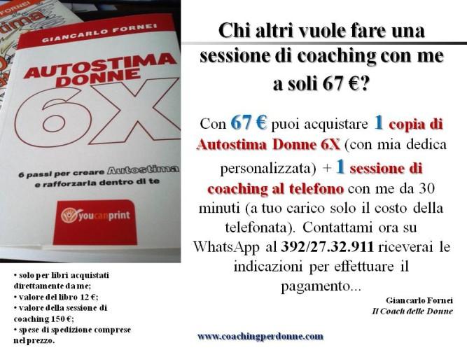 Autostima Donne 6X (libro) + sessione di coaching al telefono con Giancarlo Fornei (il coach delle donne) a soli 67 euro!