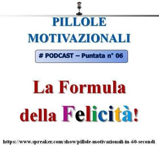 Podcast: La formula della felicità (pillola motivazionale n°6)...