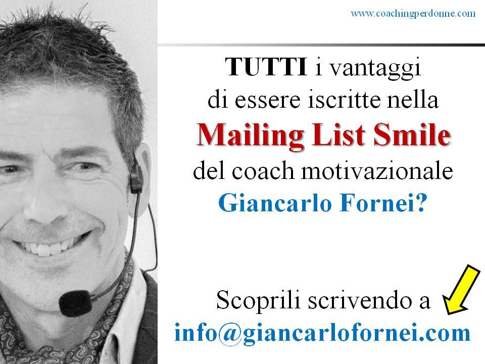 I vantaggi di essere iscritte nella Mailing List SMILE del coach motivazionale Giancarlo Fornei