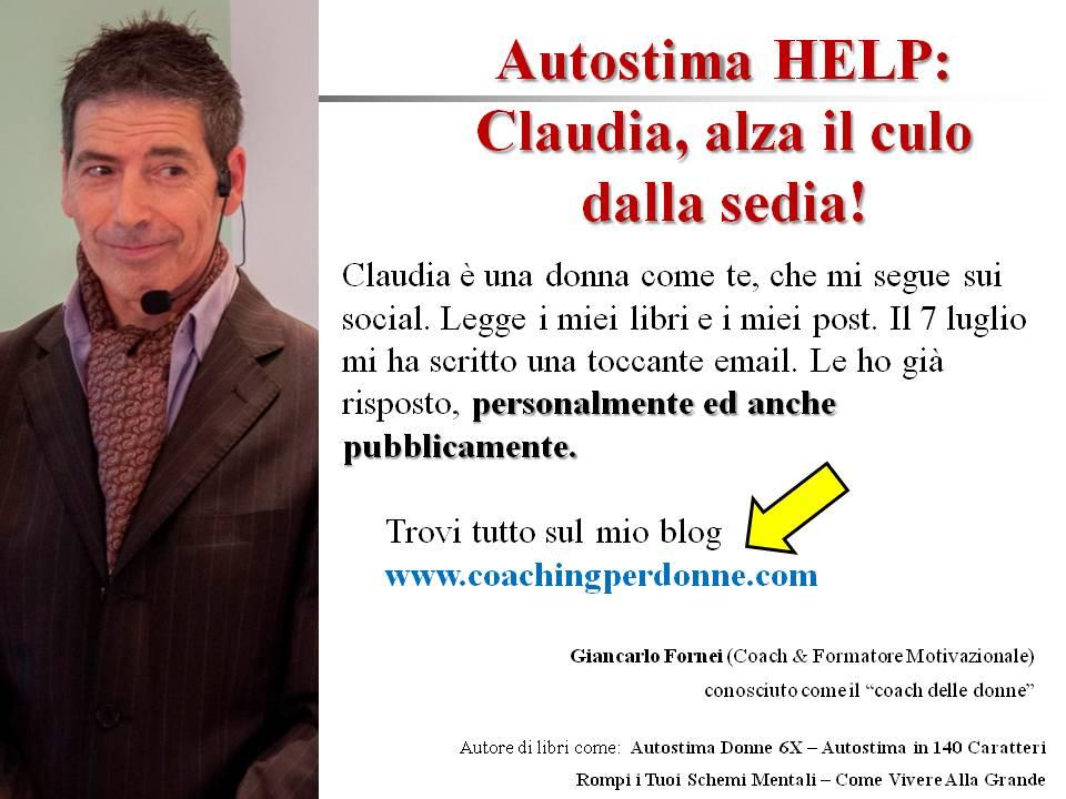 Autostima HELP Claudia, alza il culo dalla sedia - 25 luglio 2019 - la risposta del coach Giancarlo Fornei ad una sua lettrice