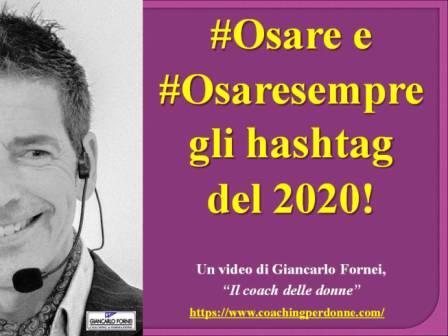 #Osare e #Osaresempre: gli hastag del 2020!