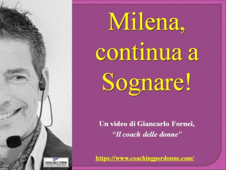 Giancarlo Fornei risponde a Milena: continua a Sognare!