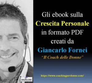 Gli ebook sulla crescita personale creati dal coach Giancarlo Fornei, il coach delle donne