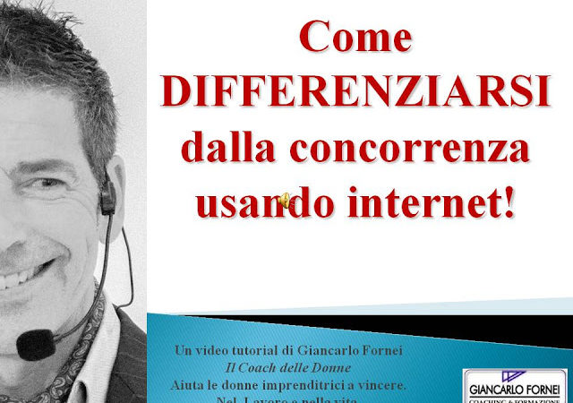 Come differenziarsi dalla concorrenza usando Internet? (Video)