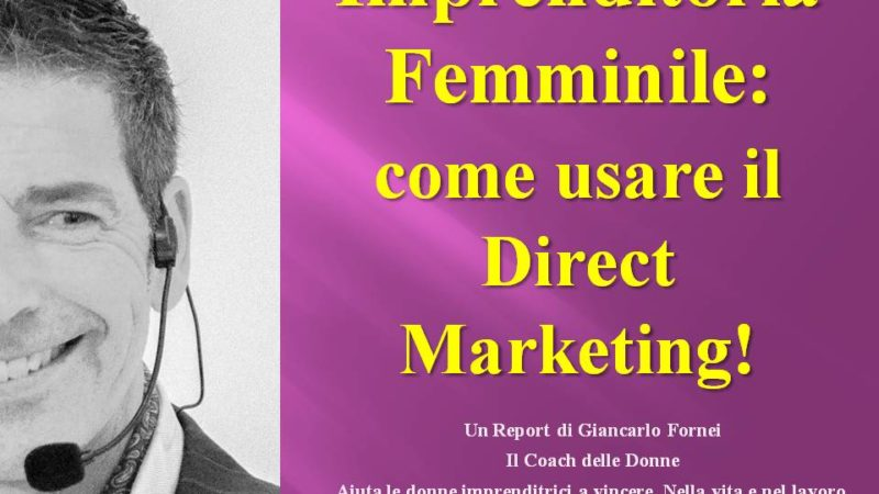 Imprenditrice: ti spiego come usare il Direct Marketing!